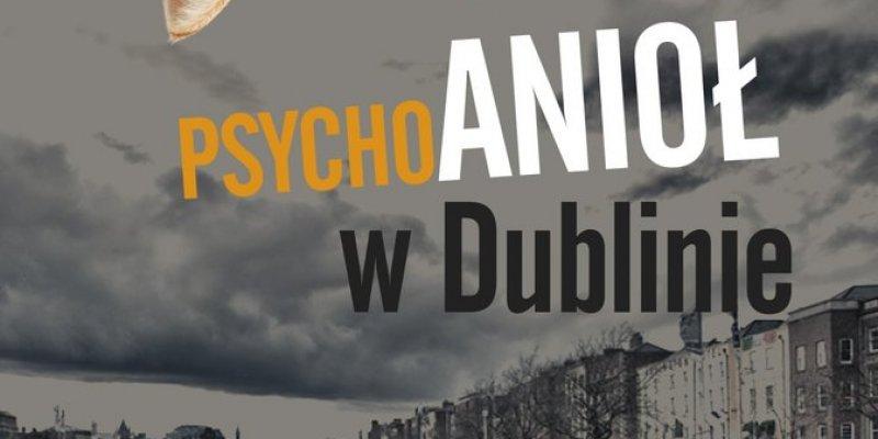 Ironiczna opowieść o życiu emigrantów w Dublinie